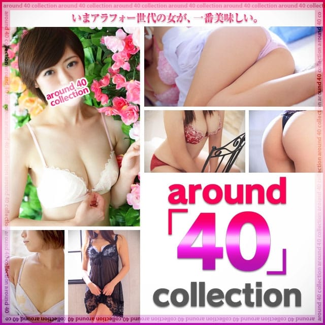 around「40」collection
