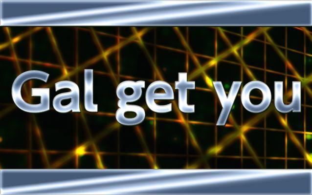 Gal get you