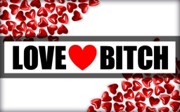 LOVE BITCH
